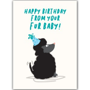 Happy Birthday From Your Fur Baby!